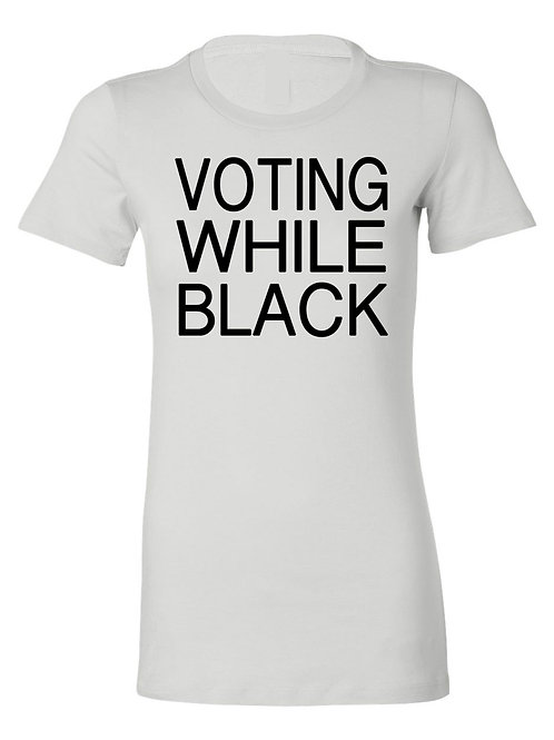 Voting While Black Tee