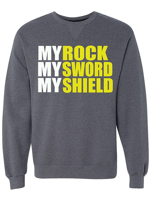 MY ROCK, SWORD, & SHIELD Sweatshirt