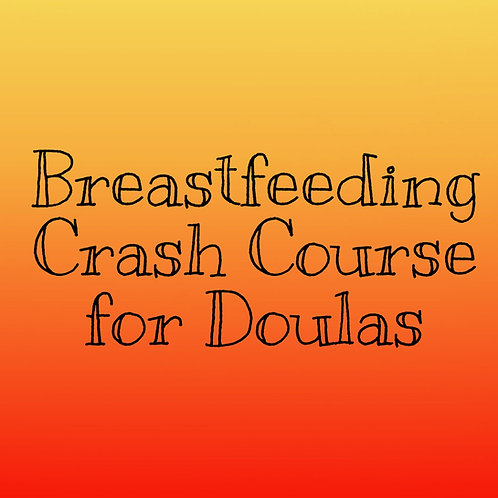 Breastfeeding Crash Course