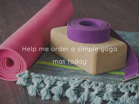 Just help me order a simple yoga mat today