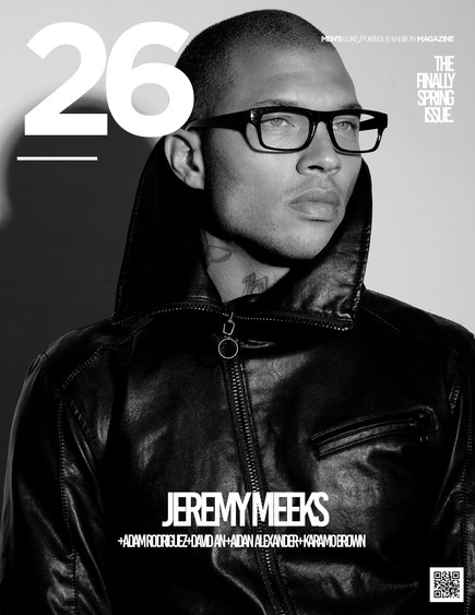 26 MAGAZINE 'FINALLY SPRING' ISSUE COVER STAR JEREMY MEEKS TELLS HIS TRUTH!