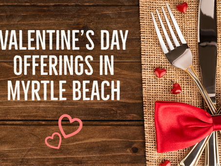 Celebrate Valentine's Day in Myrtle Beach