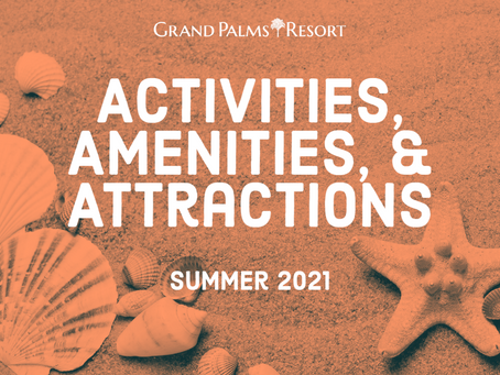 Activities, Amenities, and Attractions – Summer 2021
