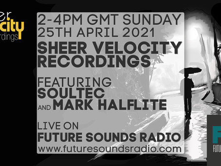 Sheer Velocity Radio Show Archive 25th April 2021