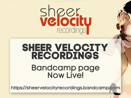 Sheer Velocity Bandcamp Now Live