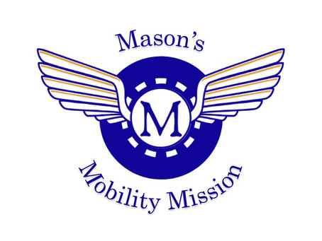 Mason's Mobility Mission is Launched!