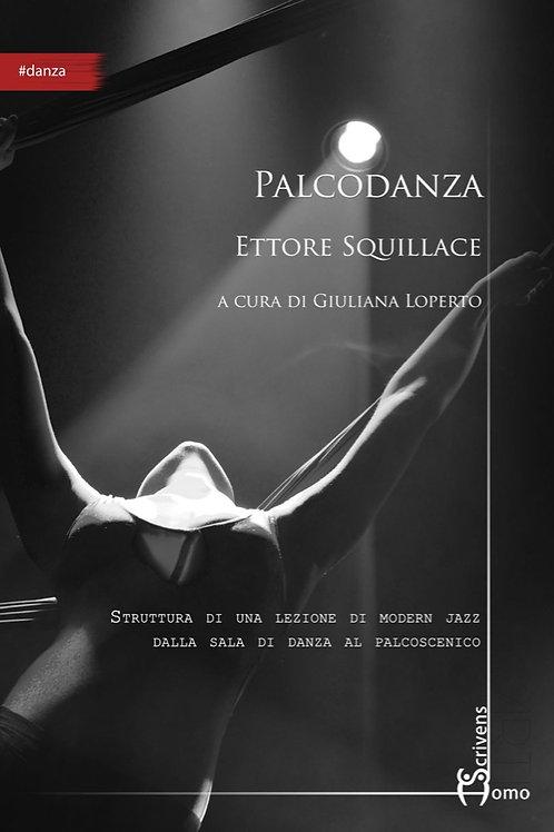 Palcodanza - Ettore Squillace, Giuliana Loperto