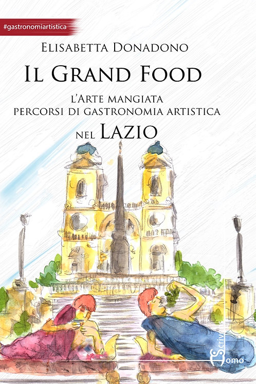 Il Grand Food nel Lazio - Elisabetta Donadono