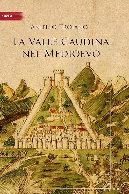 La Valle Caudina nel Medioevo - Aniello Troiano