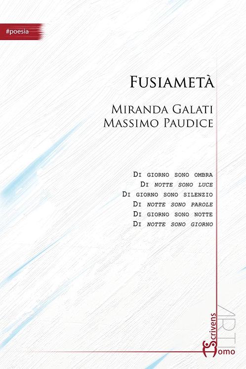 Fusiametà -  Miranda Galati, Massimo Paudice