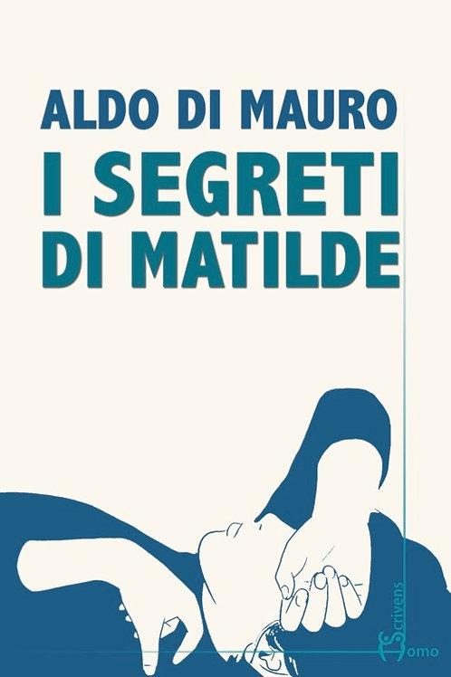 I segreti di Matilde - Aldo di Mauro
