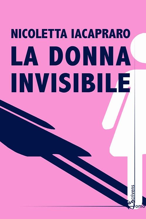 La donna invisibile - Nicoletta Iacapraro