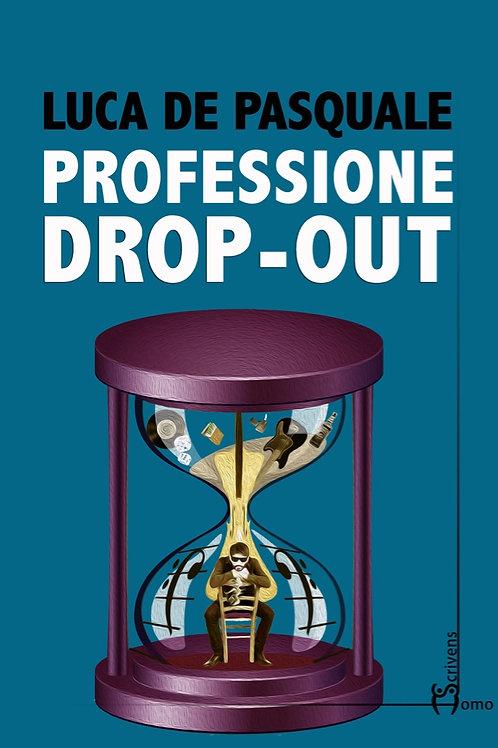 Professione Drop-Out - Luca de Pasquale