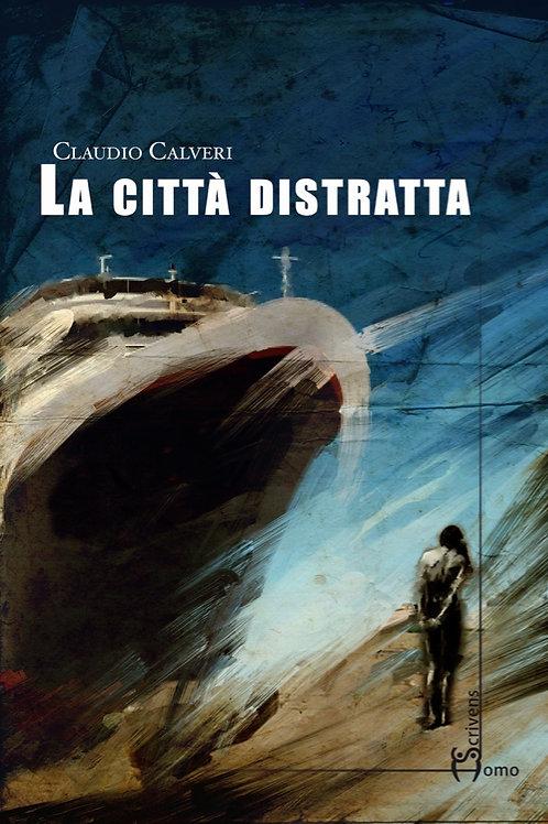 La città distratta - Claudio Calveri