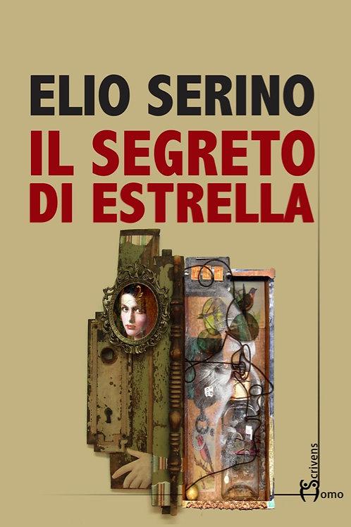 Il segreto di Estrella - Elio Serino