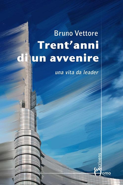 Trent'anni di un avvenire - Bruno Vettore