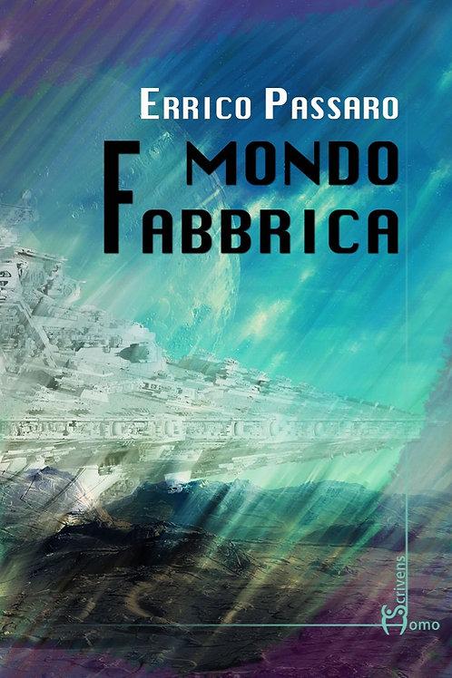Mondo Fabbrica - Errico Passaro