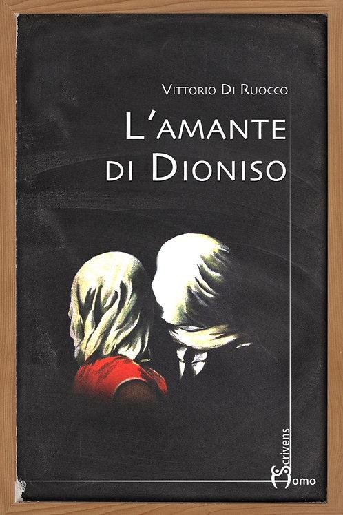 L'amante di Dioniso - Vittorio Di Ruocco