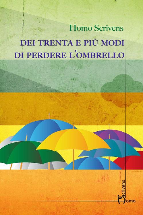 Dei trenta e più modi di perdere l'ombrello - Homo Scrivens