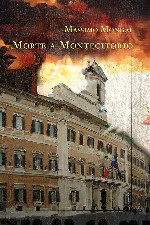 Morte a Montecitorio - Massimo Mongai