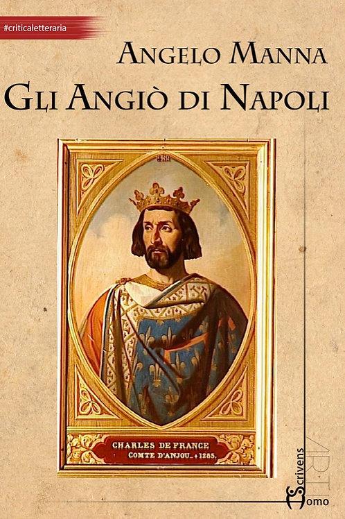 Gli Angiò di Napoli - Angelo Manna