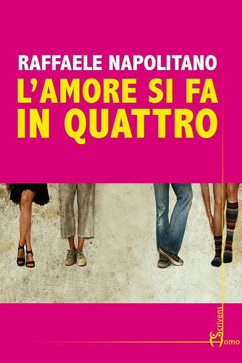 L'amore si fa in quattro - Raffaele Napolitano