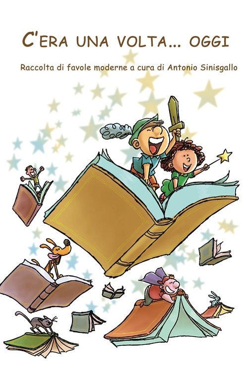 C'era una volta… oggi - AA. VV., Antonio Sinisgallo
