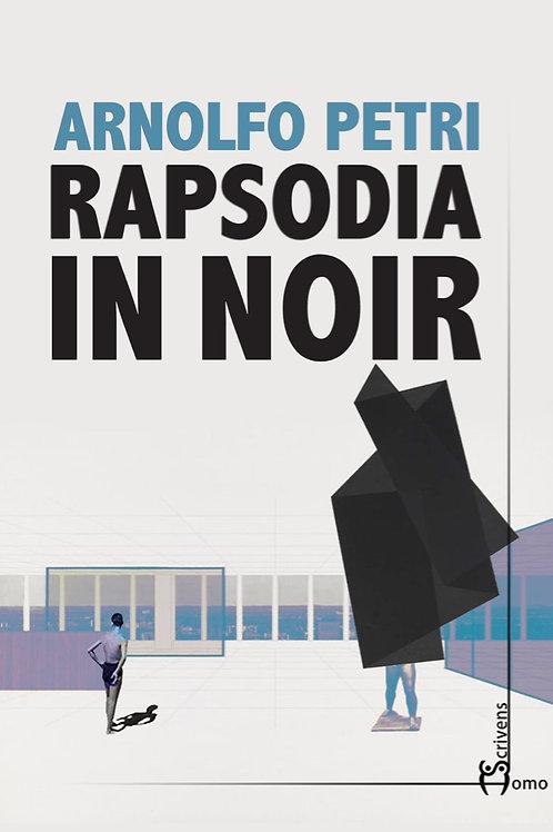 Rapsodia in noir - Arnolfo Petri