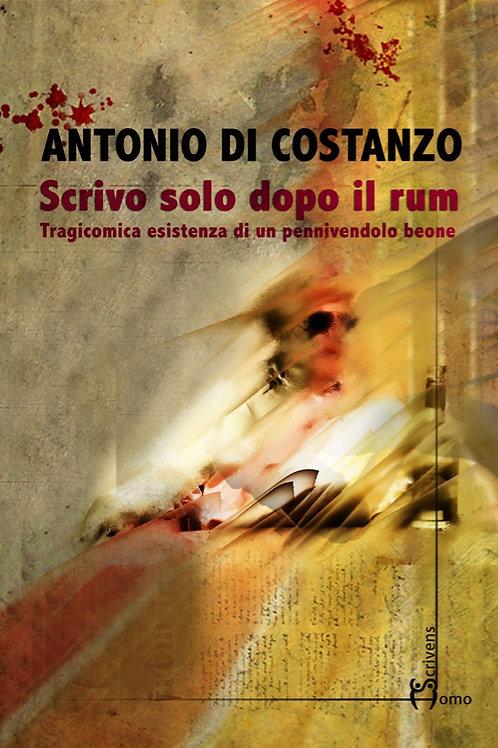 Scrivo solo dopo il rum - Antonio Di Costanzo