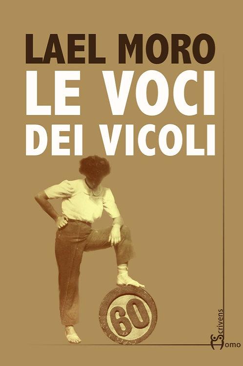 Le voci dei vicoli - Lael Moro