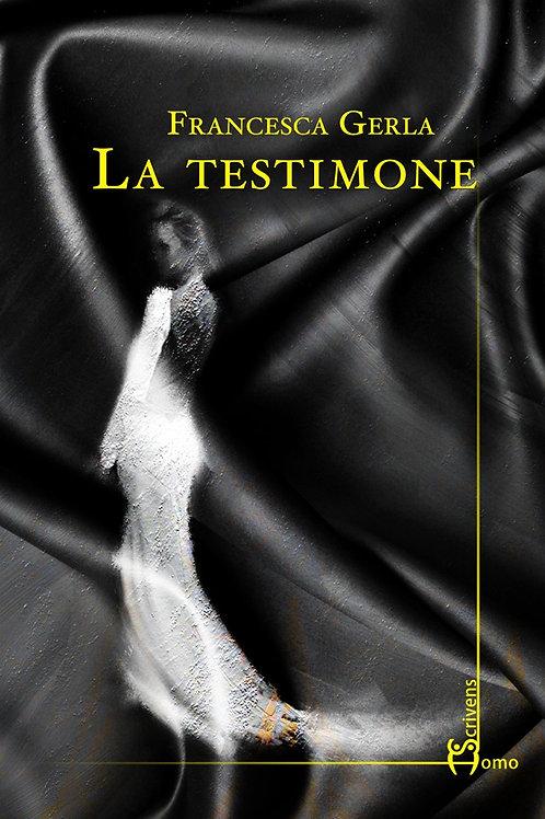 La testimone - Francesca Gerla