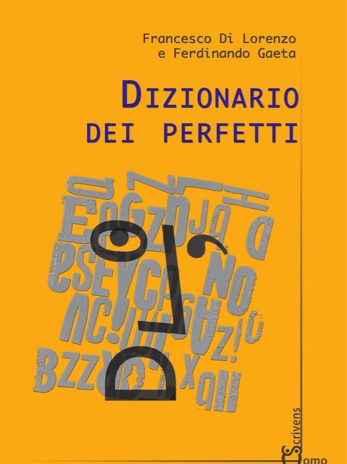 Dizionario dei perfetti - Francesco Di Lorenzo, Ferdinando Gaeta