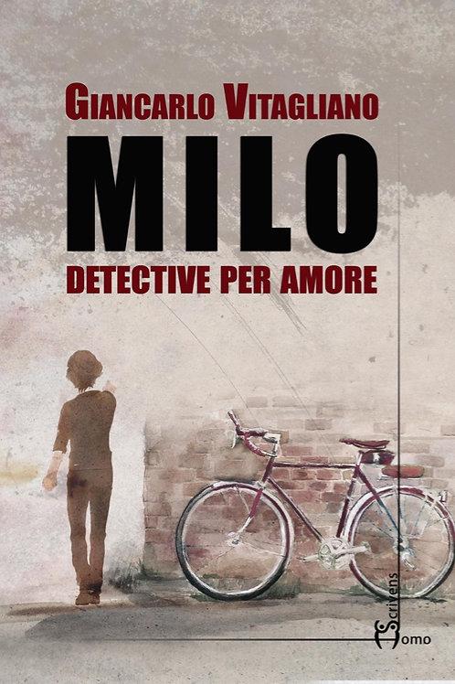 Milo. Detective per amore - Giancarlo Vitagliano