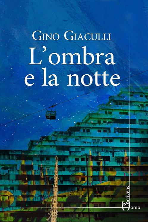 L'ombra e la notte - Gino Giaculli