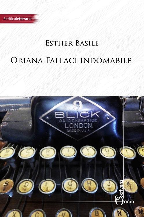 Oriana Fallaci indomabile - Esther Basile