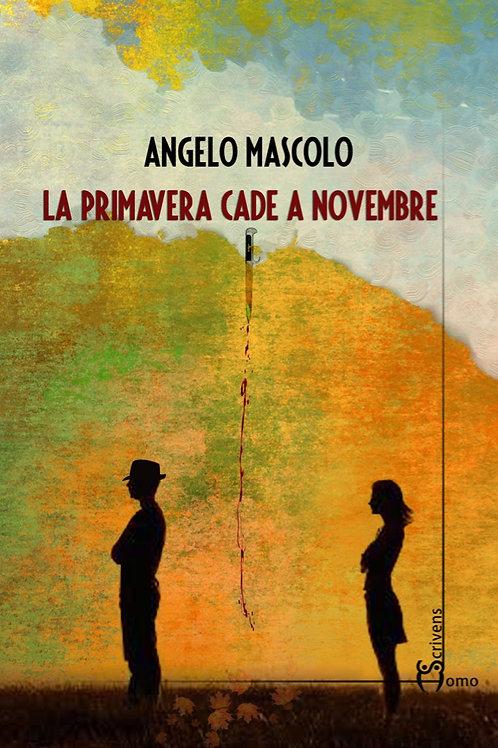 La primavera cade a novembre - Angelo Mascolo
