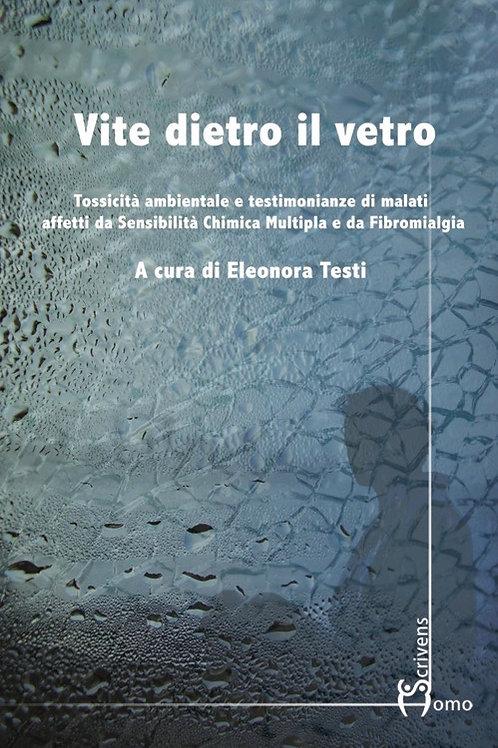Vite dietro il vetro - AA. VV., Eleonora Testi