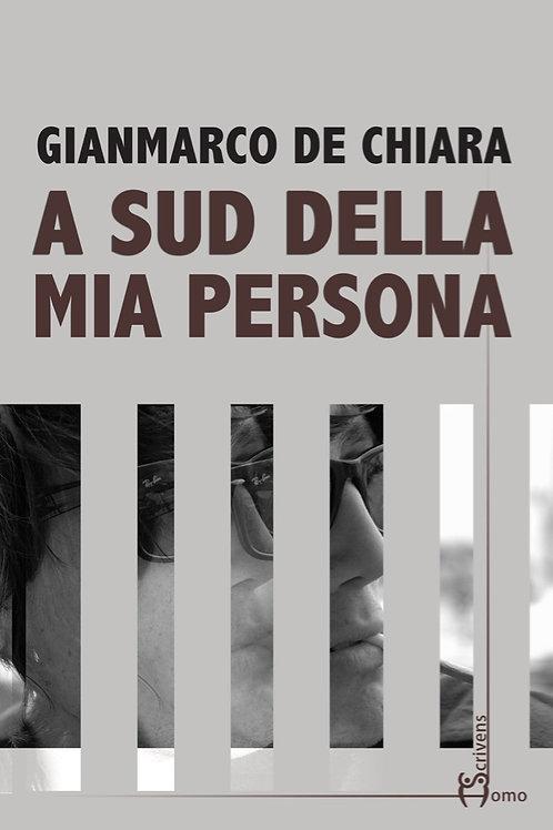 A sud della mia persona - Gianmarco De Chiara