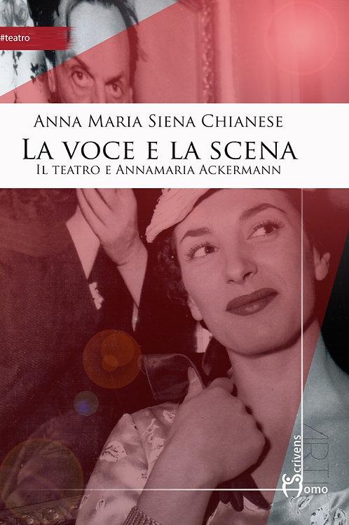 La voce e la scena - Anna Maria Siena Chianese