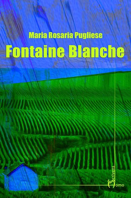 Fontaine Blanche - Maria Rosaria Pugliese