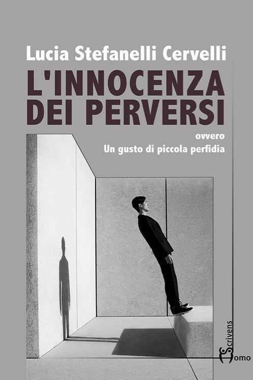 L'innocenza dei perversi - Lucia Stefanelli Cervelli