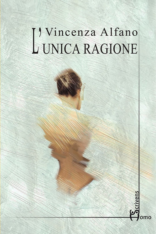 L'unica ragione - Vincenza Alfano