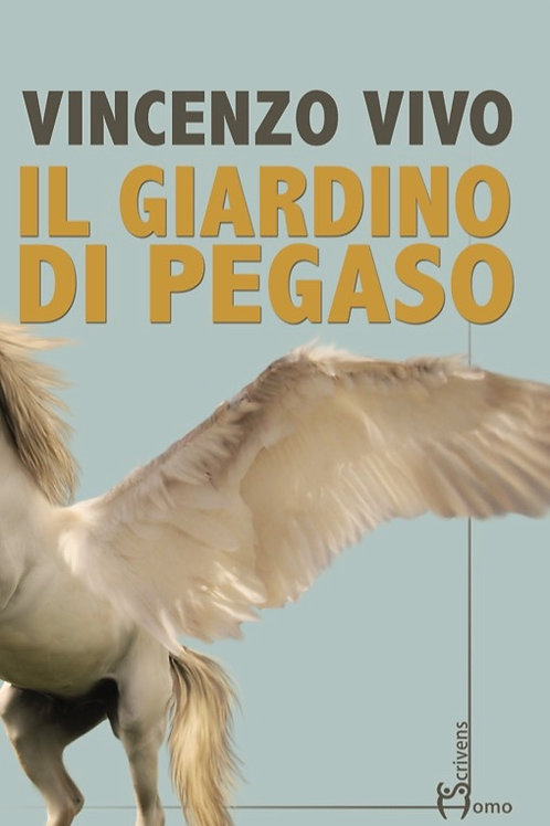 Il giardino di Pegaso - Vincenzo Vivo