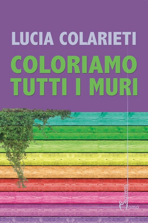 Coloriamo tutti i muri - Lucia Colarieti