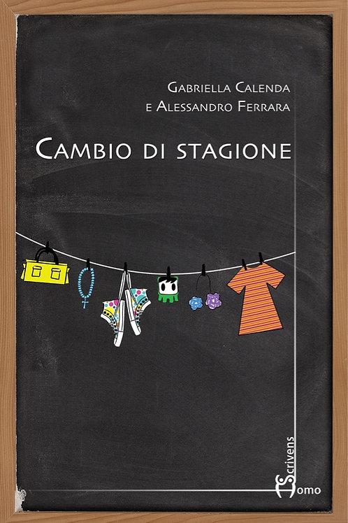 Cambio di stagione - Gabriella Calenda, Alessandro Ferrara