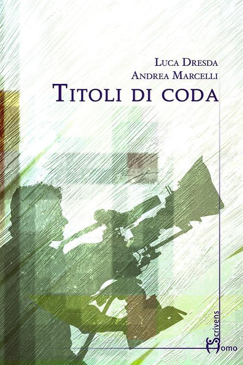 Titoli di coda - Luca Dresda, Andrea Marcelli