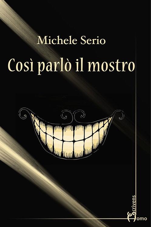 Così parlò il mostro - Michele Serio