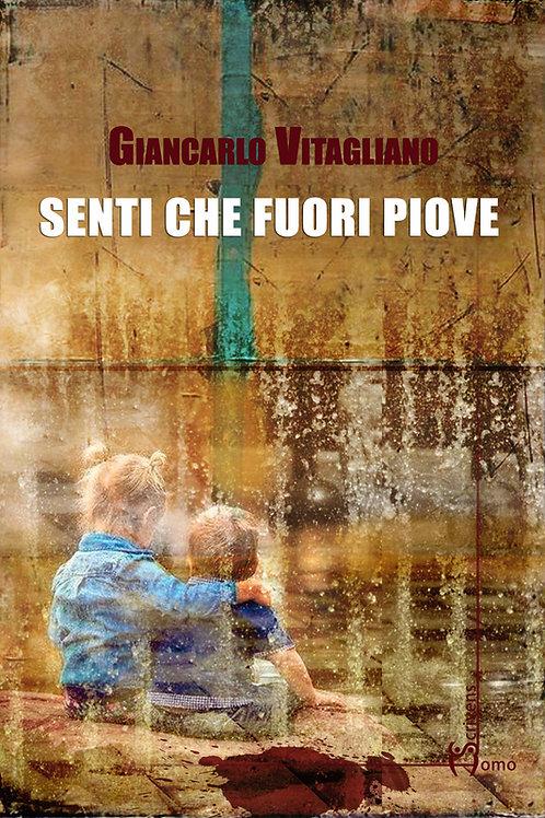 Senti che fuori piove - Giancarlo Vitagliano