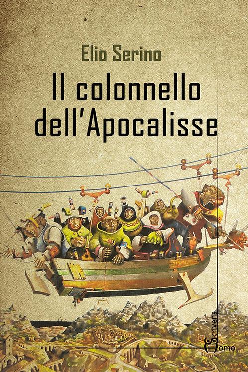 Il Colonnello dell'Apocalisse - Elio Serino
