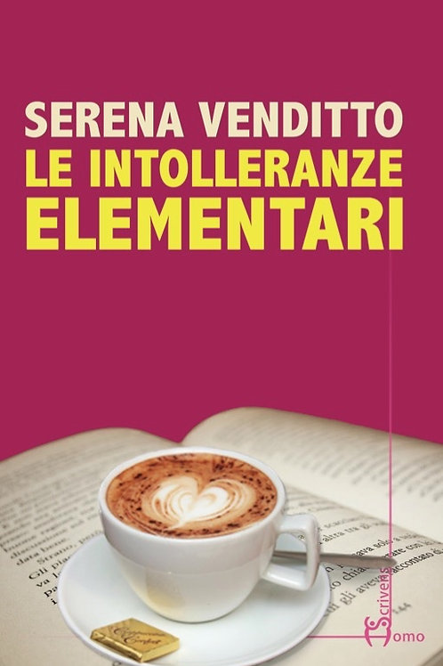 Le intolleranze elementari - Serena Venditto